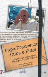 Papa Francesco, Cuba e Fidel.